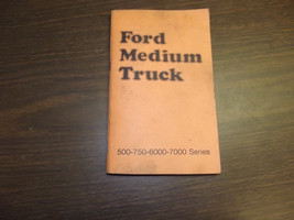 1974 Ford Medium Truck 500 750 6000 7000 Series Owners Users Manual 365-... - $19.75