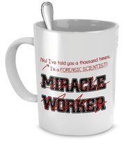 Funny Forensic Scientist Mug- I Told You I'm Not A Miracle Worker Gift For Fo... - $14.65