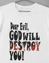 Dear Evil GOD Will DESTROY YOU! Shirt   Funny Shirt   Christian Apparel    Funny image 3