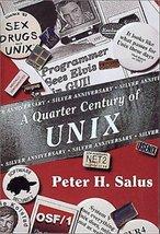 A Quarter Century of UNIX [Paperback] Salus, Peter H. - $24.60