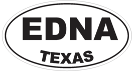 Edna Texas Oval Bumper Sticker or Helmet Sticker D3358 Euro Oval - $1.39+