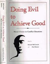 Doing Evil to Achieve Good: Moral Choice in Conflict Situations [Dec 01, 1978] M