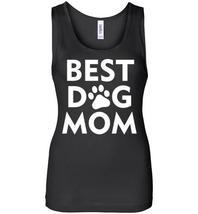 Best Dog Mom Tank - $29.21 CAD+