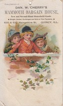 Trade Card Dan W Cherry's Mammoth Bargain House Quincy IL New Second Han... - $9.85