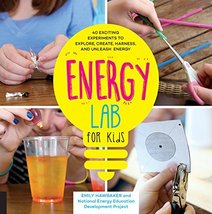 Energy Lab for Kids: 40 Exciting Experiments to Explore, Create, Harness... - $6.98