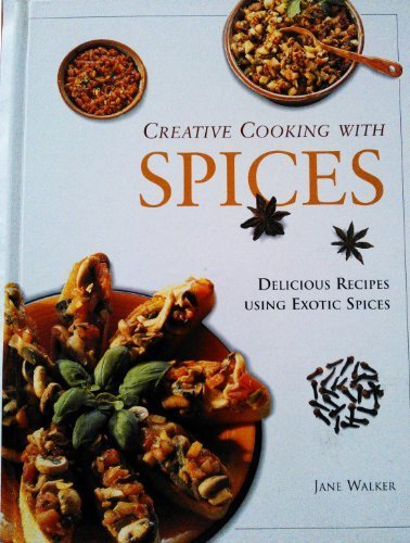 Creative Cooking With Spices Walker, Jane