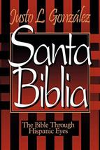 Santa Biblia: The Bible Through Hispanic Eyes [Paperback] Gonzlez, Justo L. - $10.61