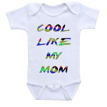 Cool like my mom, Cute Gift Baby Bodysuit By Apparel USA™ - $16.95