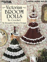 Victorian Broom Dolls to Crochet Leisure Arts 2325 1992 Home Decor Gifts... - $4.74