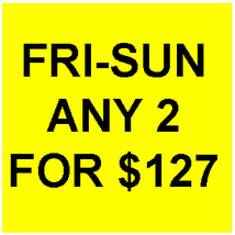 THROUGH FRI-SUN PICK ANY 2 FOR $127  BEST OFFERS DISCOUNT CASSIA4 - $127.00