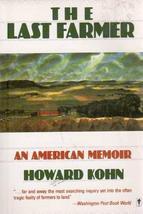 The Last Farmer: An American Memoir [Sep 01, 1989] Kohn, Howard