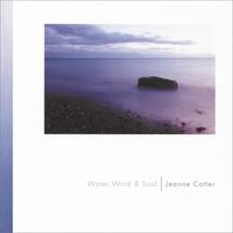 WATER, WIND, & SOUL by Jeanne Cotter