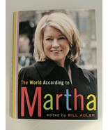 The World According To Martha By Bill Adler 2006 Hardcover - $12.82