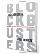 Blockbusters: Hit-making Risk-taking and the Big Business of Entertainment - $20.41