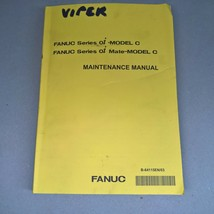 FANUC Series oi- Model C oi Mate-Model C Maintenance Manual Viper CNC B6... - $95.00