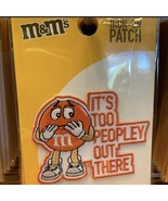 """It's Too Peopley Out there"" M&M's World Iron-On CLOTHING Patch New - $19.79"
