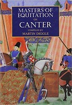 Masters of Equitation on the Canter:  Martin Diggle - New Hardcover @ZB - $13.90