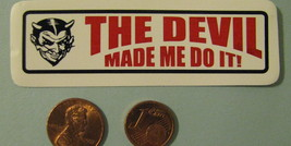 Hand made Decal sticker The Devil made me do it Satan - $19.98