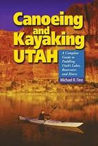 Canoeing & Kayaking Utah: A Complete Guide to Paddling Utah's Lakes, Reservoirs  image 2