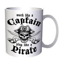 Work Like A Captain Play Pirate 11oz Mug w509 - $10.83