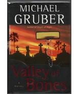 Valley of Bones - Michael Gruber - HC - 2005 - William Morrow - 0060577665. - $0.97