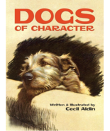Dogs Of Character : Cecil Aldin  -  New Softcover  @ZB - $18.50