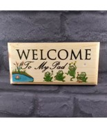 Welcome To My Pad - Plaque / Sign / Gift Garden Frogs Pond Summer Home N... - $12.35