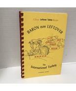 Baron Von Left Over The International Turkey Collectible Cookbook Spiral... - $9.89
