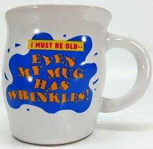 Shoebox Hallmark I Must Be Old Even My Mug Has Wrinkles Coffee Mug Cup G... - $14.82