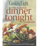 Cooking Light the Essential Dinner Tonight Cookbook Editors of Cooking L... - $6.93