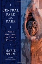 Central Park in the Dark : More Mysteries of Urban Wildlife : New Hardco... - $8.60