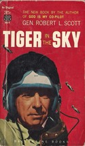 Tiger in the Sky by General Robert L. Scott - $7.95