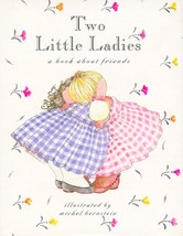 Two Little Ladies: A Book About Friends Michel Bernstein and Michel Bern... - $2.96