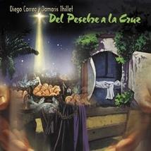 Del Pesebre a la Cruz by Diego Correa and Damaris Thillet