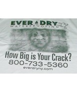"""Ever Dry Waterproofing XL t-shirt, """"How big is your crack?"""" - $2.80"""