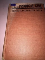 The Prodigal Girl por Grace Livingston Hill Tapa Dura Libro - $27.88