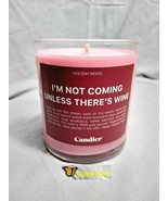 """Candier """"I'm Not Coming Unless There's Wine"""" Glass Jar Candle - $29.00"""