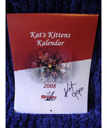 KAT'S KITTENS KALENDAR SIGNED BY KAT (2008 CALENDER) - $6.68