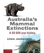 Australia's Mammal Extinctions: A 50,000-Year History [Paperback] Johnso... - $76.99