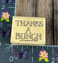 Stampin' Up! Thanks A Bunch Rubber Stamp 1996 Wood #J50 - $2.48