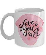 Love You All Coffee Mug Watercolor Going Away Gift - £11.59 GBP