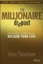 The Millionaire Dropout: Fire Your Boss. Do What You Love. Reclaim Your Life! [P image 2