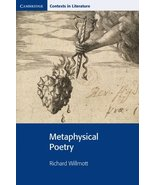 Metaphysical Poetry (Cambridge Contexts in Literature) [Paperback] Willm... - $18.00
