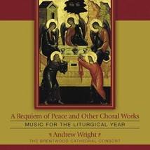 A Requiem of Peace and Other Choral Works - CD by Andrew P. Wright