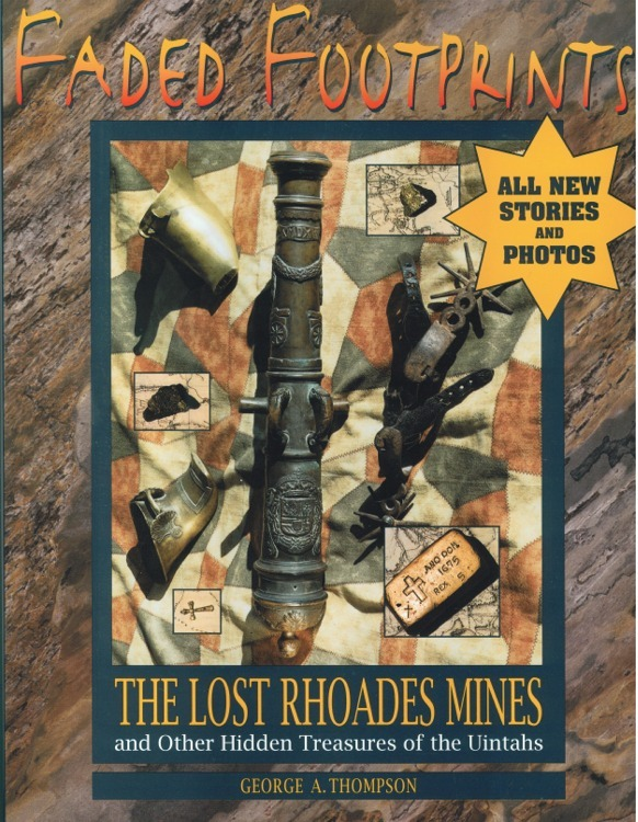 Faded Footprints: The Lost Rhoades Mine & Other Hidden Treasures of the Uintahs
