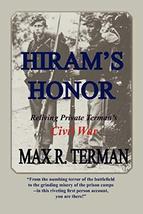Hiram's Honor: Reliving Private Terman's Civil War [Paperback] Terman, Max R. image 2