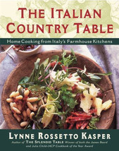 The Italian Country Table : Farmhouse Kitchens Cookbook - Lynne Kasper - $17.15