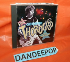 The Baddest of George Thorogood and the Destroyers by George Thorogood (... - $7.91