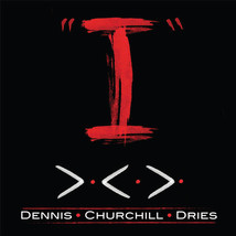 Dennis Churchill Dries - I  CD - $15.99