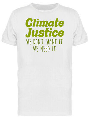Climate Justice Wee Need it Quote Men's White T-shirt